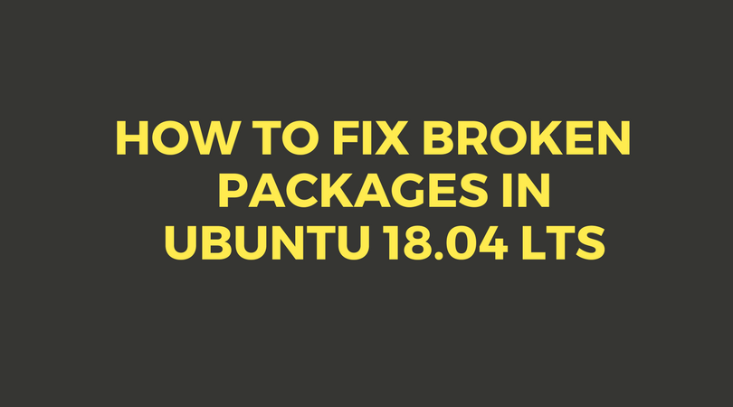 How To Fix Broken Packages In Ubuntu 18 04 LTS | Omgfoss com