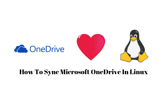 How To Sync Microsoft OneDrive In Linux   Omgfoss com